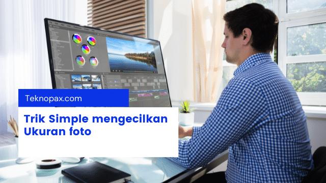 cara mudah mengecilkan ukuran foto
