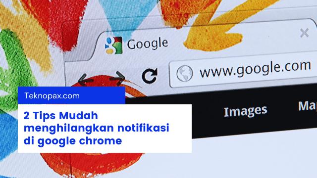 cara menghilangkan notifikasi di google chrome