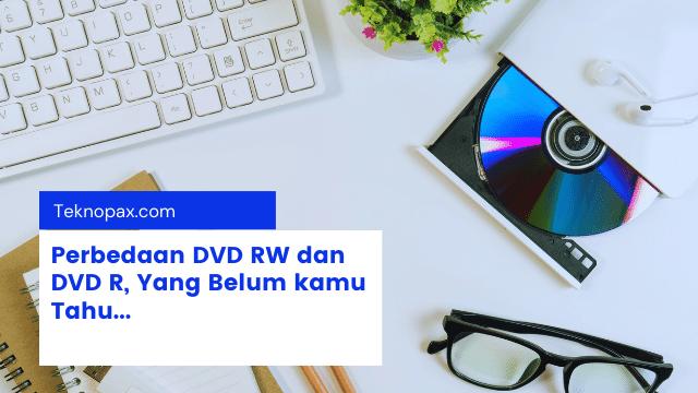 perbedaan dvd rw dan r