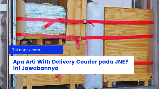 Arti With Delivery Courier pada JNE