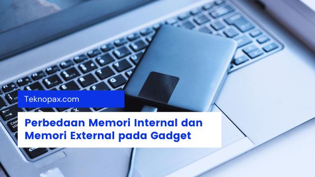 perbedaan memori eksternal dan internal