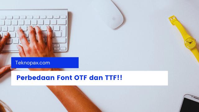 perbedaan format otf dan ttf