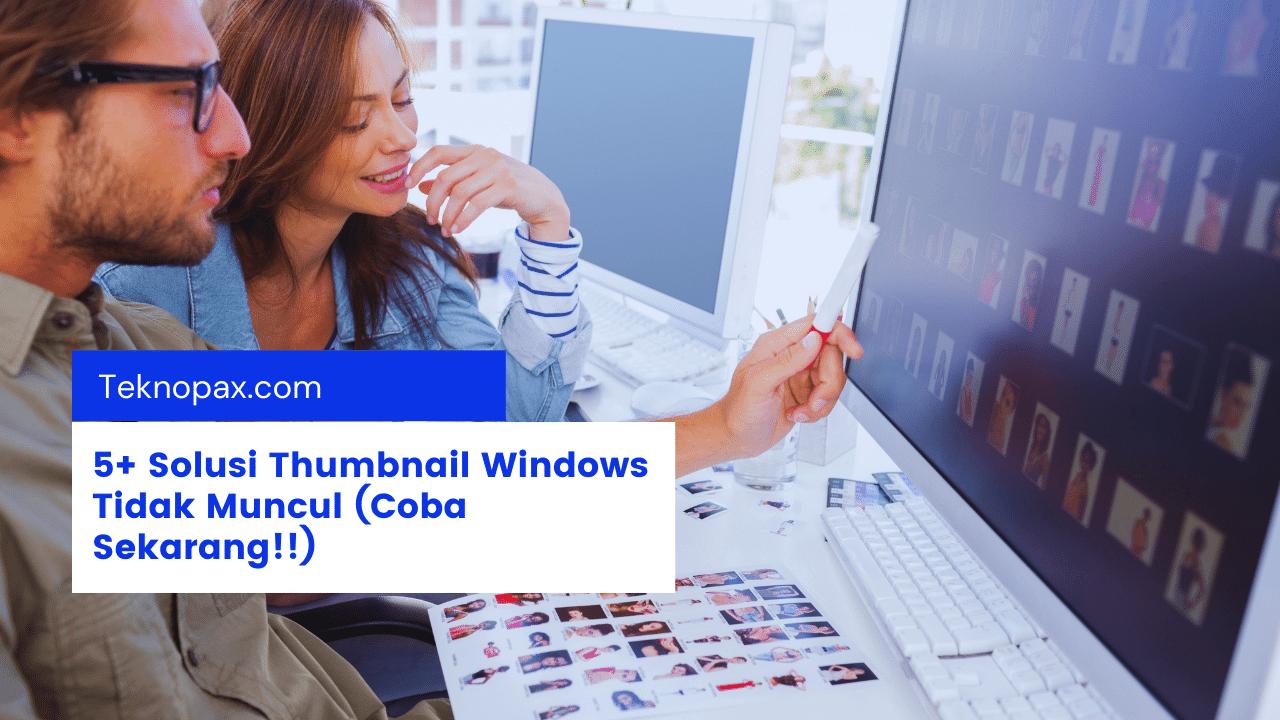 5+ Solusi Thumbnail Windows Tidak Muncul (Coba Sekarang!!)