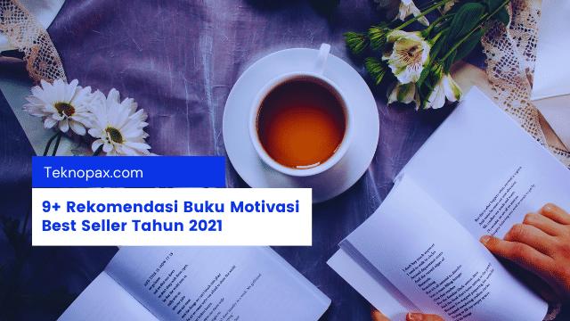 9+ Rekomendasi Buku Motivasi Best Seller Tahun 2021