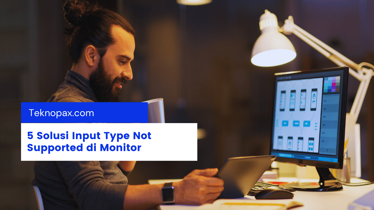 Input Type Not Supported di Monitor